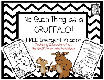 No Such Thing As A Gruffalo...FREE Emergent Reader