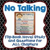 No Talking, Novel Study, Flip Book Project, Chapter Questions, Activities