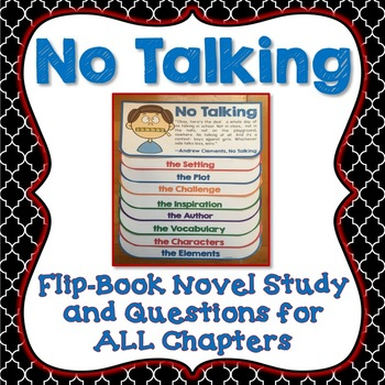 No Talking, Novel Study, Flip Book Project, Chapter Questions, Activities