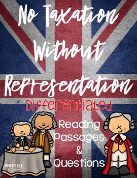 No Taxation Without Representation Differentiated Reading Passages & Questions