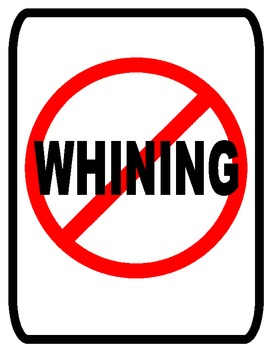 Classroom Management- No Whining Sign