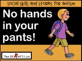 Social Skills and Stories for Autism: No hands in your pants!