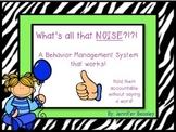 No more NOISE--A Behavior Management System