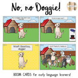 No, no Doggie! Boom Cards for Early Language