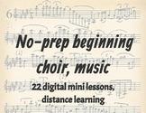 No-prep beginning choir music 22 digital mini lessons, dis