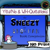 Wh-Questions and yes/no questions for Sneezy the Snowman B