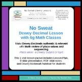 NoSweat Dewey Decimal Lesson with 6th Grade Math Classes