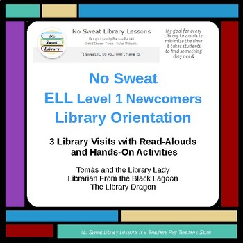 NoSweat ELL Level-1 Newcomer Library Orientation Unit
