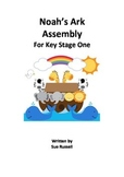 Noah's Ark Assembly for 5 - 7 year olds