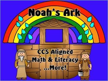 Noah's Ark CCS Aligned Math & Literacy ...More!