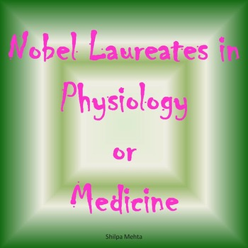 Nobel Laureates in Physiology or Medicine