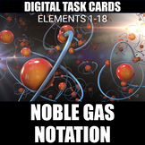 Noble Gas Notation Digital Task Cards | Distance Learning