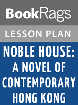 Noble House: A Novel of Contemporary Hong Kong Lesson Plans