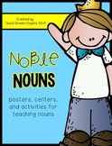 Noble Nouns {posters, centers, and activities for teaching nouns}