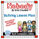 Nobody - A Bullying Book Companion Lesson with the Power of Positive Thinking