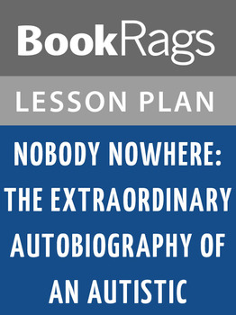 Nobody Nowhere: The Extraordinary Autobiography of an Autistic Lesson Plans