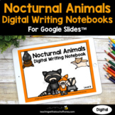 Nocturnal Animals Digital Writing Activities Google Slides