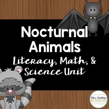 Nocturnal Animals {Literacy, Math & Science Unit}