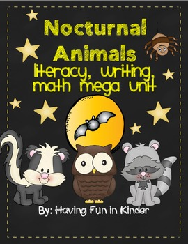 Nocturnal Animals Literacy, Math, Writing MEGA Unit