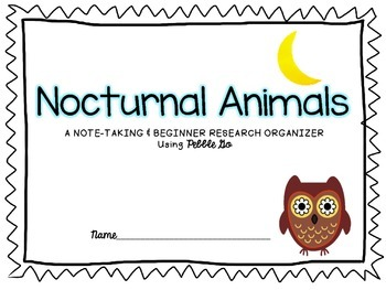 Nocturnal Animals - PEBBLE GO Note-taking and Beginner Research Guide