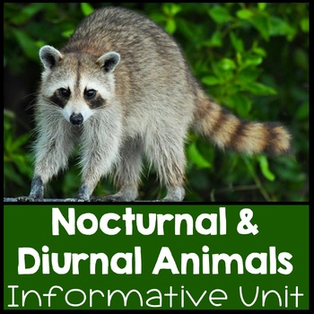 Nocturnal and Diurnal Animal Nonfiction Informational Text Unit