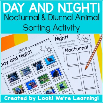 Nocturnal and Diurnal Animal Sorting Activity - Day and Night!