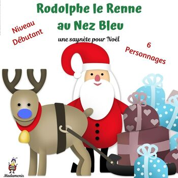 French Christmas Play:  Rodolphe le Renne au Nez Bleu