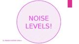 Noise Levels - Sound Management Chart