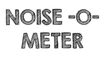 Noise -O- Meter (Black and White) Classroom Resource