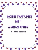 Noises That Upset Me ~ A Social Story for Students with Autism