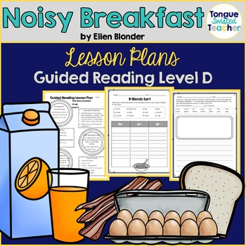 Noisy Breakfast by Ellen Blonder, Guided Reading Lesson Plan, Level D