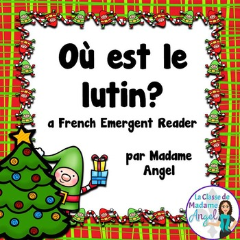 (Noël) French Christmas Themed Emergent Reader - Où est le lutin?