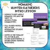 Nomadic Hunter-Gatherers (Google Slides & guided notes fol