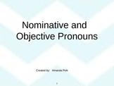 Nominative and Objective Pronouns PowerPoint (Subject & Ob
