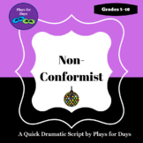Non-Conformist - A quick script by Plays for Days