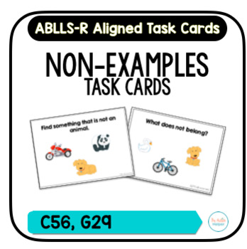Non-Examples Task Cards [ABLLS-R Aligned C56, G29]