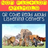 Non Fiction Animals QR Code Read Aloud Listening Centers