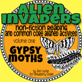 Non-Fiction Reading: Alien Invaders: Gypsy Moths - a CCSS aligned activity