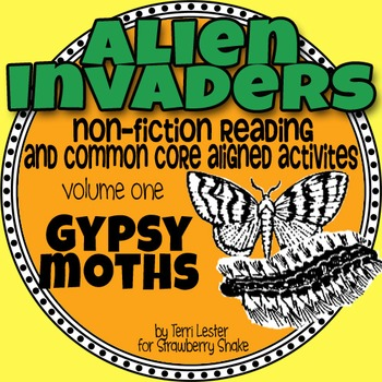 Non-Fiction Reading: Alien Invaders: Gypsy Moths - a CCSS