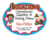 Non-Fiction Reading Comprehension Question and Thinking Stems