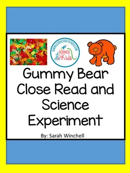 Science Close Reading  & the Shrinking Gummy Bear Science