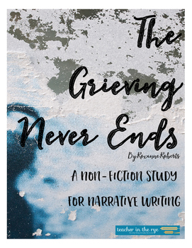 """Non-Fiction Study for """"The Grieving Never Ends"""" by Roxanne Roberts"""