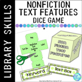 Nonfiction Text Features Dice Game Activity for the Classroom or Library