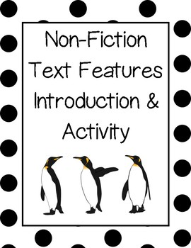 Non-Fiction Text Features Introduction and Activity