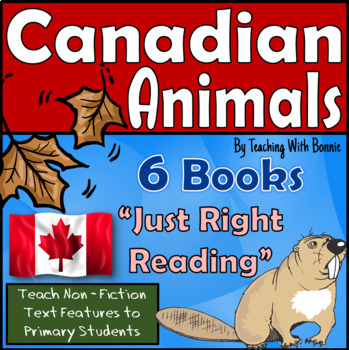 "Non-Fiction Text Features: ""Just-RIght"" Reading: Canadian Animals"