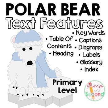 Polar Bears Non-Fiction Text Features