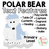 Polar Bears Non-Fiction Text Features
