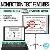 Nonfiction Text Features Introduction Lesson for Google Sl