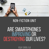 Non-Fiction Unit: Are Smartphones Improving or Destroying