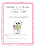 Non-Fiction Writing Unit *Country Report* *Common Core Aligned*